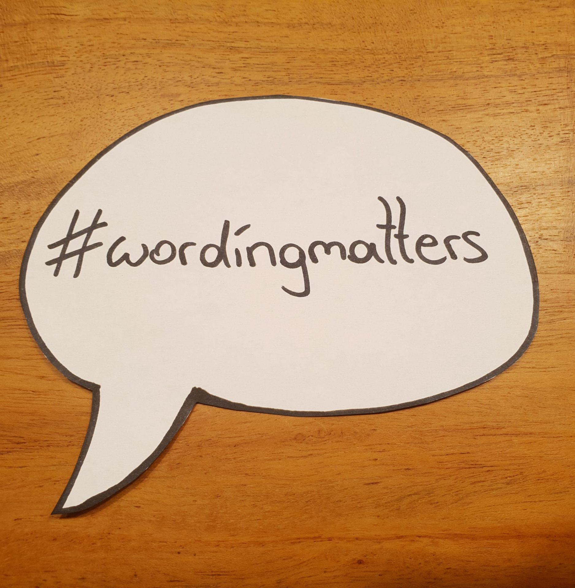 Read more about the article #wordingmatters