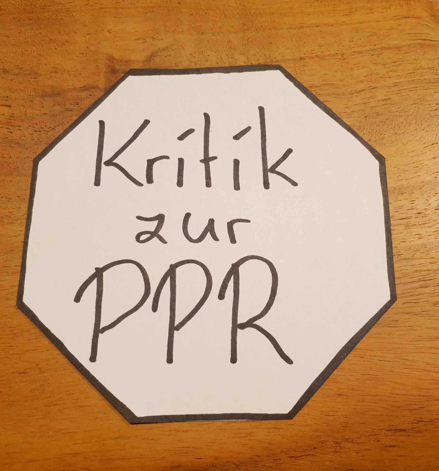 Read more about the article Warum die PPR und PPR 2.0 problematisch sind…