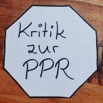 Warum die PPR und PPR 2.0 problematisch sind…